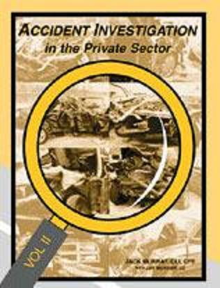 Accident Investigations in the Private Sector: Volume Two